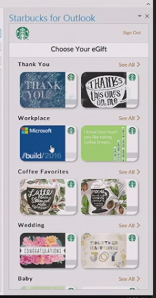 Machine generated alternative text: Starbucks for Outlookchooi. Vow .GftThjnk You!IO O2JI s. *a>e'C.f f.. FavørI.s •—- oWeddingr. O___ , ' 7f(5_ —ee AI>